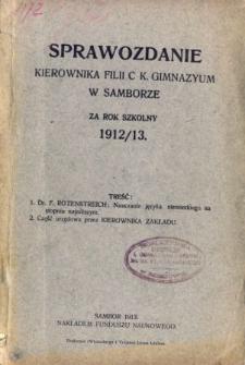 Sprawozdanie Kierownika Filii C. K. Gimnazyum w Samborze za rok szkolny 1912/13