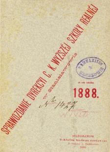 Sprawozdanie Dyrekcyi C. K. Wyższej Szkoły Realnej w Stanisławowie za rok szkolny 1888
