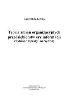 Teoria zmian organizacyjnych przedsiębiorstw ery informacji: (wybrane aspekty i narzędzia)