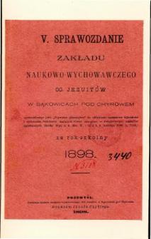 Sprawozdanie Zakładu Naukowo-Wychowawczego OO. Jezuitów w Bąkowicach pod Chyrowem za rok szkolny 1898