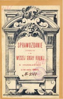 Sprawozdanie Dyrekcyi C. K. Wyższej Szkoły Realnej w Stanisławowie za rok szkolny 1894/5