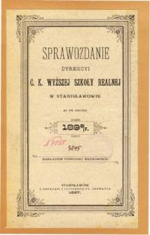 Sprawozdanie Dyrekcyi C. K. Wyższej Szkoły Realnej w Stanisławowie za rok szkolny 1896/7