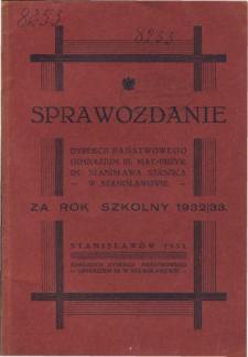 Sprawozdanie Dyrekcji Państwowego Gimnazjum III. matematyczno-przyrodniczego im. Stanisława Staszica w Stanisławowie za rok szkolny 1932/33