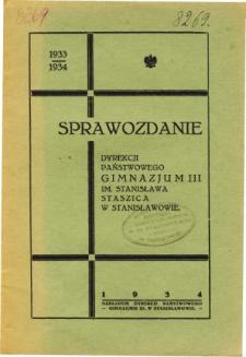 Sprawozdanie Dyrekcji Państwowego Gimnazjum III. matematyczno-przyrodniczego im. Stanisława Staszica w Stanisławowie za rok szkolny 1933/34