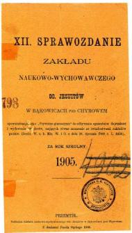 Sprawozdanie Zakładu Naukowo-Wychowawczego OO. Jezuitów w Bąkowicach pod Chyrowem za rok szkolny 1905