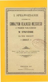 Sprawozdanie Dyrekcyi Gimnazyum Realnego Miejskiego z prawem publiczności w Strzyżowie za rok szkolny 1916/17