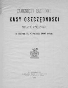 Zamknięcie rachunku Kasy Oszczędności miasta Rzeszowa z dniem 31 grudnia 1886 roku
