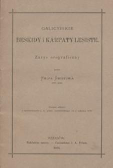 Galicyjskie Beskidy i Karpaty lesiste : zarys orograficzny