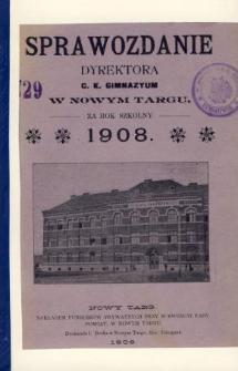 Sprawozdanie Dyrektora C. K. Gimnazyum w Nowym Targu za rok szkolny 1908