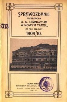 Sprawozdanie Dyrektora C. K. Gimnazyum w Nowym Targu za rok szkolny 1909/10