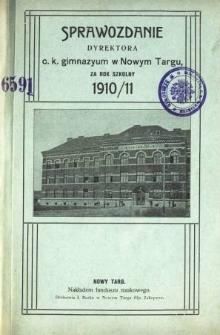 Sprawozdanie Dyrektora C. K. Gimnazyum w Nowym Targu za rok szkolny 1910/11