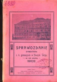 Sprawozdanie Dyrektora C. K. Gimnazyum w Nowym Targu za rok szkolny 1911/12