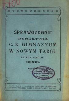 Sprawozdanie Dyrektora C. K. Gimnazyum w Nowym Targu za rok szkolny 1915/16