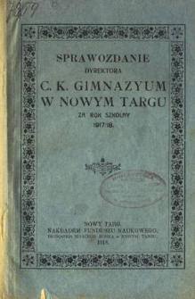 Sprawozdanie Dyrektora C. K. Gimnazyum w Nowym Targu za rok szkolny 1917/18