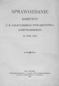 Sprawozdanie Komitetu C. K. Galicyjskiego Towarzystwa Gospodarskiego za rok 1913