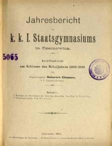 Jahresbericht des K. K. I. Staatsgymnasiums in Czernowitz am Shlusse des Schuljahres 1905/06