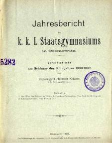 Jahresbericht des K. K. I. Staatsgymnasiums in Czernowitz am Shlusse des Schuljahres 1906/07