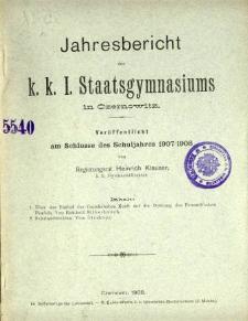 Jahresbericht des K. K. I. Staatsgymnasiums in Czernowitz am Shlusse des Schuljahres 1907/08