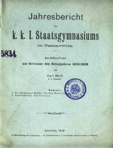 Jahresbericht des K. K. I. Staatsgymnasiums in Czernowitz am Shlusse des Schuljahres 1908/09
