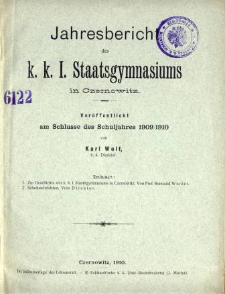 Jahresbericht des K. K. I. Staatsgymnasiums in Czernowitz am Shlusse des Schuljahres 1909/10
