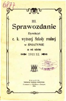 Sprawozdanie Dyrekcyi C. K. Wyższej Szkoły Realnej w Śniatynie za rok szkolny 1911/12