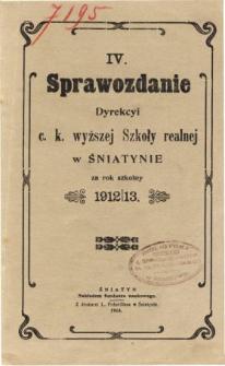 Sprawozdanie Dyrekcyi C. K. Wyższej Szkoły Realnej w Śniatynie za rok szkolny 1912/13