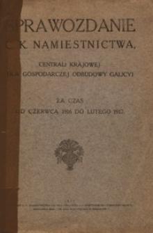 Sprawozdanie C. K. Namiestnictwa Centrali Krajowej dla Gospodarczej Odbudowy Galicyi : za czas od czerwca 1916 do lutego 1917