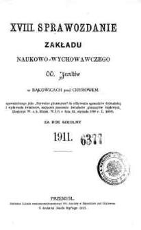 Sprawozdanie Zakładu Naukowo-Wychowawczego OO. Jezuitów w Bąkowicach pod Chyrowem za rok szkolny 1911