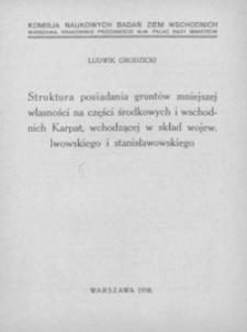 Struktura posiadania gruntów mniejszej własności na części środkowych i wschodnich Karpat, wchodzącej w skład województw lwowskiego i stanisławowskiego
