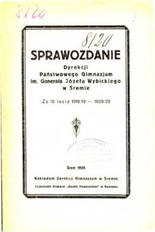 Sprawozdanie Dyrekcji Państwowego Gimnazjum im. Generała Józefa Wybickiego w Śremie za 10-lecie 1918/19 - 1928/29