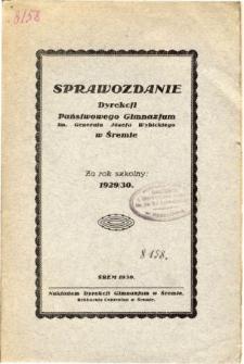Sprawozdanie Dyrekcji Państwowego Gimnazjum im. Generała Józefa Wybickiego w Śremie za rok szkolny 1929/30