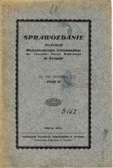 Sprawozdanie Dyrekcji Państwowego Gimnazjum im. Generała Józefa Wybickiego w Śremie za rok szkolny 1930/31