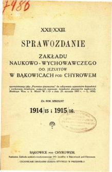 Sprawozdanie Zakładu Naukowo-Wychowawczego OO. Jezuitów w Bąkowicach pod Chyrowem za rok szkolny 1914/15 i 1915/16