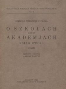 O szkołach czyli Akademjach ksiąg dwoje : (1551)