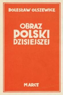 Obraz Polski dzisiejszej : fakty, cyfry, tablice