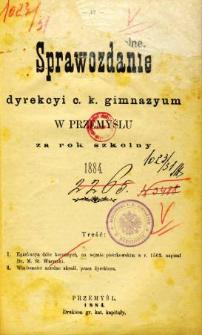 Sprawozdanie Dyrekcyi C. K. Gimnazyum w Przemyślu za rok szkolny 1884