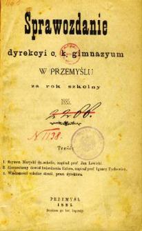 Sprawozdanie Dyrekcyi C. K. Gimnazyum w Przemyślu za rok szkolny 1885