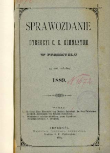 Sprawozdanie Dyrekcyi C. K. Gimnazyum w Przemyślu za rok szkolny 1889