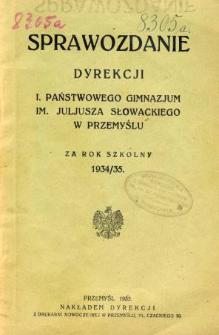 Sprawozdanie Dyrekcji I. Państwowego Gimnazjum im. Juliusza Słowackiego w Przemyślu za rok szkolny 1934/35
