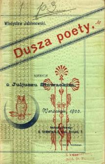 Dusza poety : (rzecz o Juljuszu Słowackim)