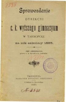 Sprawozdanie Dyrekcyi C. K. Wyższego Gimnazyum w Tarnopolu za rok szkolny 1895. Część administracyjna