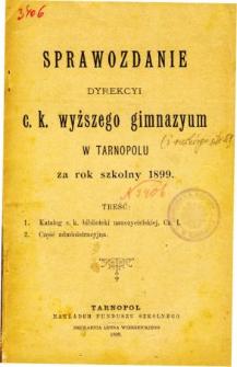 Sprawozdanie Dyrekcyi C. K. Wyższego Gimnazyum w Tarnopolu za rok szkolny 1899