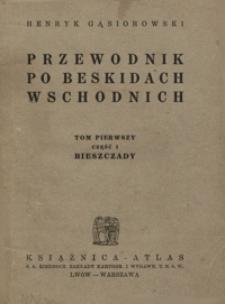 Przewodnik po Beskidach Wschodnich. T. 1 cz. 1, Bieszczady