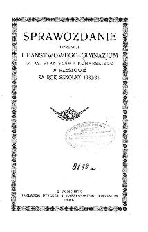 Sprawozdanie Dyrekcji I. Państwowego Gimnazjum im. ks. St. Konarskiego w Rzeszowie za rok szkolny 1930/31