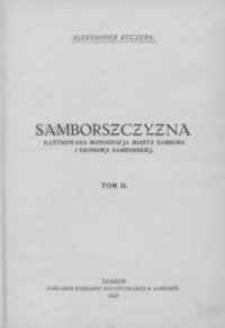 Samborszczyzna : ilustrowana monografja miasta Sambora i ekonomji samborskiej. T. 2