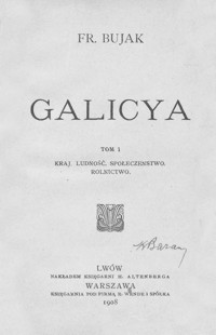 Galicya. T. 1, Kraj, ludność, społeczeństwo, rolnictwo