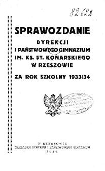 Sprawozdanie Dyrekcji I. Państwowego Gimnazjum im. ks. St. Konarskiego w Rzeszowie za rok szkolny 1933/34