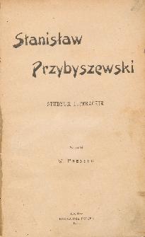 Stanisław Przybyszewski : studyum literackie