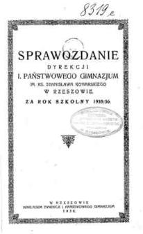 Sprawozdanie Dyrekcji I. Państwowego Gimnazjum im. ks. St. Konarskiego w Rzeszowie za rok szkolny 1935/36