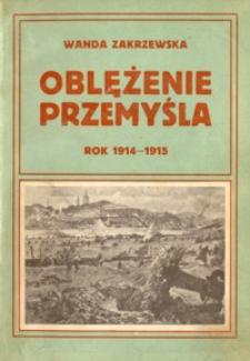 Oblężenie Przemyśla : rok 1914-1915 : z przeżytych dni
